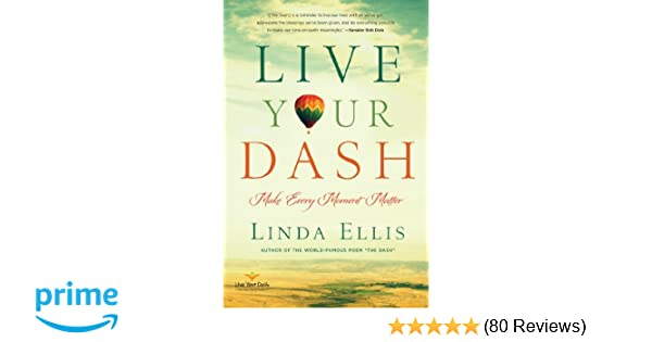 Live Your Dash: Make Every Moment Matter: Linda Ellis