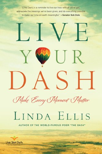 (Live Your Dash: Make Every Moment)