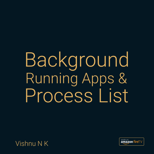 Device Background Process List  Made For Tv