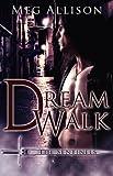 Dream Walk, Meg Allison, 1605043176