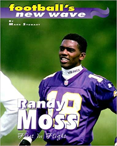 Randy Moss: First In Flight (Football's New Wave) by Mark Stewart (2000-03-01)