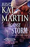 Against the Storm, Kat Martin, 0778312925