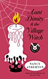 Aunt Dimity and the Village Witch, Nancy Atherton, 0143122711