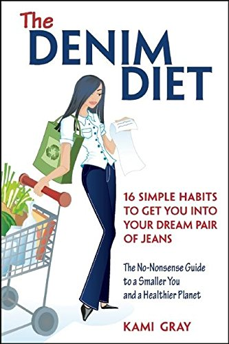 Womens Pairs Denim (The Denim Diet: Sixteen Simple Habits to Get You into Your Dream Pair of Jeans)