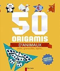 50 origamis d'animaux : Chats, grenouilles, lapins... par Stéphanie Charpiot-Desbenoit