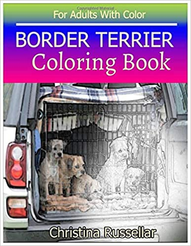 Creativity and Mindfulness 80 Pictures BORDER TERRIER   sketch coloring book BORDER TERRIER  Coloring Book For Adults With Color 80 Pictures