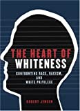 The Heart of Whiteness, Robert Jensen, 0872864499