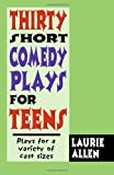 Thirty Short Comedy Plays for Teens, Laurie Allen, 1566081432