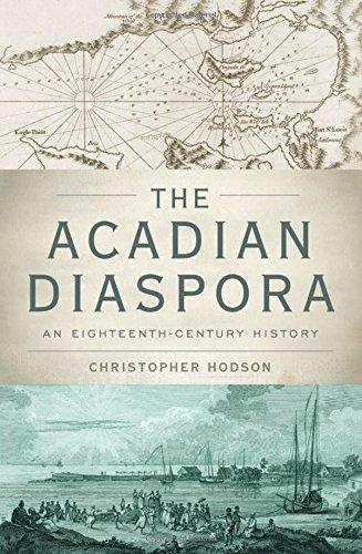The Acadian Diaspora: An Eighteenth-Century History