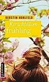 Kirschblütenfrühling: Roman (Frauenromane im GMEINER-Verlag)