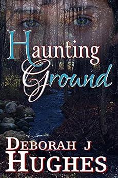 Haunting Ground (Tess Schafer-Medium Book 6) by [Hughes, Deborah J.]