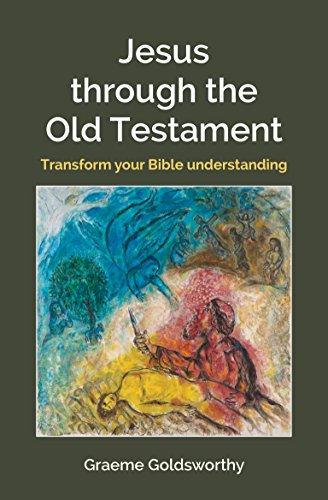 Jesus Through the Old Testament: Transform your Bible understanding