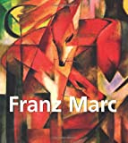 Franz Marc: 1880 -1916
