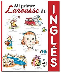 Mi primer Larousse de Inglés Larousse - Infantil / Juvenil - Castellano - A Partir De 5/6 Años: Amazon.es: Larousse Editorial, José María Díaz de Mendívil ...