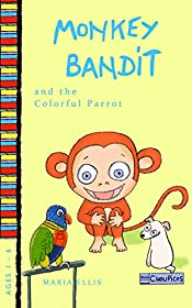 Monkey Bandit and the Colorful Parrot: Children's picture book about self-esteem and comparisons with others. Educate with humor. (Monkey Bandit Picture Books for Babies and Toddlers 6)