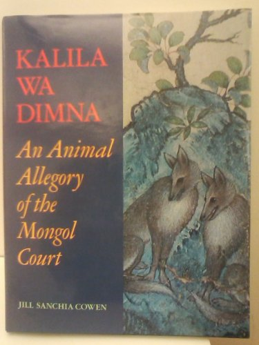 Kalila wa Dimna: An Animal Allegory of the Mongol Court: The Istanbul University Album by Oxford University Press