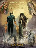 Omen Swift The Loch Ness Sea Scrolls (The Chronicles Of Omen Swift Book 4)