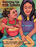 Growing up with Tamales/Los Tamales de Ana, Gwendolyn Zepeda, 0981568696