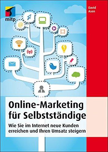 online-marketing-fr-selbststndige-wie-sie-im-internet-neue-kunden-erreichen-und-ihren-umsatz-steigern-mitp-business