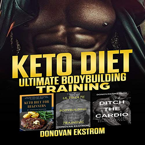 Pdf Fitness Keto Diet: Ultimate Bodybuilding Training: The Complete Weight Training: Get Bigger Leaner and Stronger, The Science, Meal Plans 3 Book Bundle