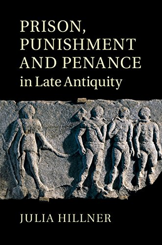 Download Prison, Punishment and Penance in Late Antiquity Pdf