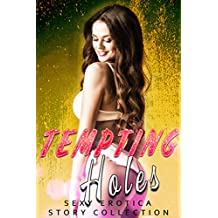 TEMPTING HOLES (SEXY EROTICA STORY COLLECTION)