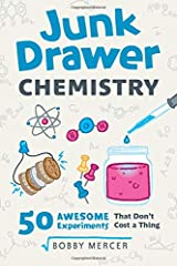 Junk Drawer Chemistry: 50 Awesome Experiments That Don't Cost a Thing (Junk Drawer Science) Paperback