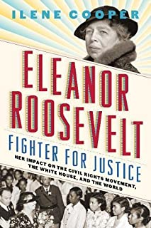 Book Cover: Eleanor Roosevelt, Fighter for Justice: Her Impact on the Civil Rights Movement, the White House, and the World