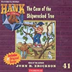 The Case of the Shipwrecked Tree: Hank the Cowdog | John R. Erickson