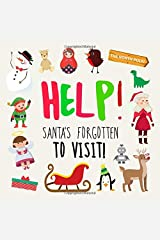 Help! Santa's Forgotten to Visit!: A Where's Wally Style Book for 3-5 Year Olds Paperback