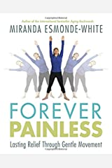 Forever Painless: Lasting Relief Through Gentle Movement Hardcover
