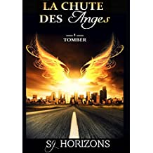 La chute des anges 1. Tomber (French Edition)