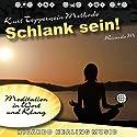 Schlank Sein! (Meditation in Wort und Klang) Hörbuch von Ricardo M. Gesprochen von: Ricardo M.