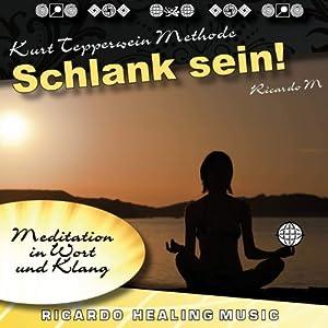 Schlank Sein! (Meditation in Wort und Klang) Hörbuch