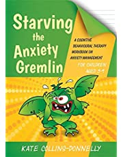 Starving the Anxiety Gremlin for Children Aged 5-9: A Cognitive Behavioural Therapy Workbook on Anxiety Management (Gremlin and Thief CBT Workbooks)
