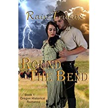 Round The Bend (Oregon Historical Romance Book 1)