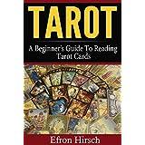 Tarot: A Beginner's Guide To Reading Tarot Cards (Tarot, Tarot card decks, Tarot deck Book 1)