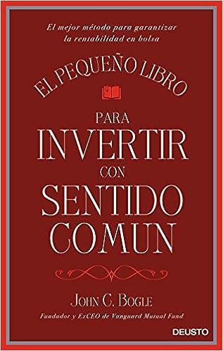 Portada del libro recomendado para aprender a invertir en bolsa: El pequeño libro para invertir con sentido común de John Bogle