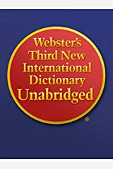Webster's Third New International Dictionary Unabridged Kindle Edition