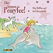 Der Delfin und die Glitzerhöhle (Hier kommt Ponyfee 19) | Barbara Zoschke