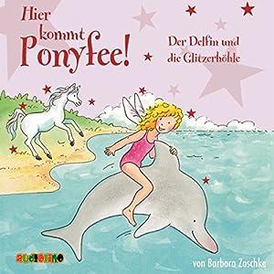 Der Delfin und die Glitzerhöhle (Hier kommt Ponyfee 19) Hörbuch
