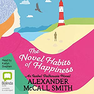 The Novel Habits of Happiness: Isabel Dalhousie, Book 10 Audiobook