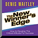 The New Winner's Edge: How to Develop the Critical Attitude for Success Speech by Denis Waitley Narrated by Denis Waitley