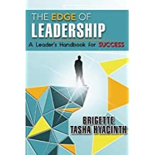 The Edge of Leadership: A Leader's Handbook for Success