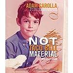 Not Taco Bell Material | Adam Carolla