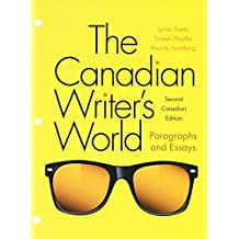 The Canadian Writer's World: Paragraphs and Essays, Loose Leaf Version (2nd Edition)