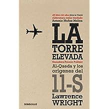 La torre elevada: Al-Qaeda y los orígenes del 11-S (Spanish Edition)