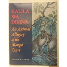 Kalila Wa Dimna: An Animal Allegory of the Mongol Court : The Istanbul University Album