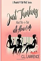 Just Thinking with Alexis & Me: About This-n-That (Women @ the Well) (Volume 1) Paperback