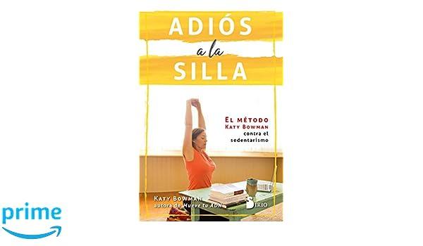 Adios a la silla (Spanish Edition): Katy Bowman: 9788417030766 ...
